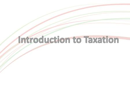 Types of Tax Most taxes fall into one of two groups Direct Taxes – tax on income or profits. Indirect Taxes – tax on spending. In the past these two groups.