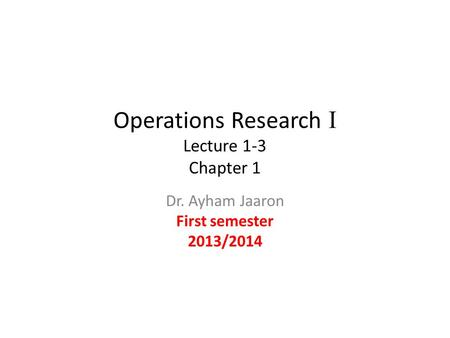 Operations Research I Lecture 1-3 Chapter 1