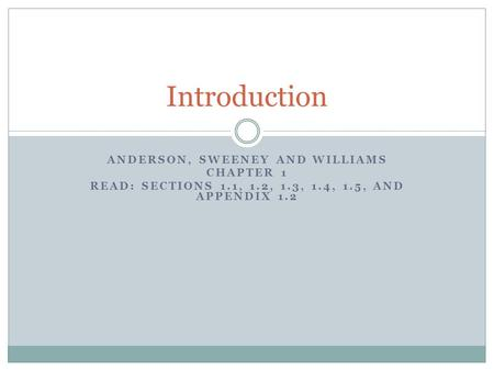 Introduction Anderson, Sweeney and Williams Chapter 1
