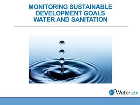 MONITORING SUSTAINABLE DEVELOPMENT GOALS WATER AND SANITATION.