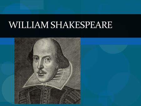 WILLIAM SHAKESPEARE. Life He was born on April 23, 1564 in Stratford-upon- Avon, England. He was the oldest of the five surviving children of John Shakespeare.