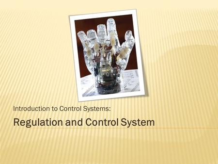Introduction to Control Systems: Regulation and Control System.