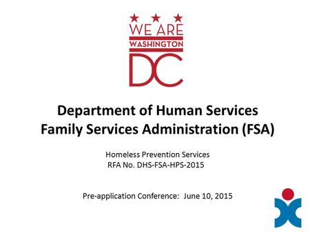 Department of Human Services Family Services Administration (FSA) Homeless Prevention Services RFA No. DHS-FSA-HPS-2015 Pre-application Conference: June.