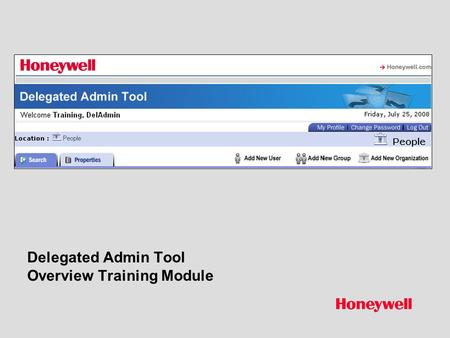Delegated Admin Tool Overview Training Module. Honeywell Proprietary Honeywell.com  2 Document control number Delegated Admin Tool The delegated admin.