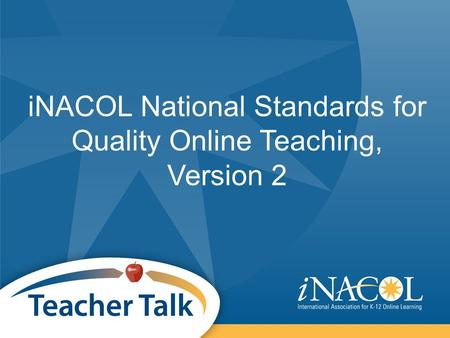 INACOL National Standards for Quality Online Teaching, Version 2.