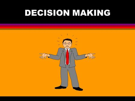 DECISION MAKING. Faulty Decision Making GUT INSTINCTS UNCONSCIOUS DECISION MAKING TRAPS.