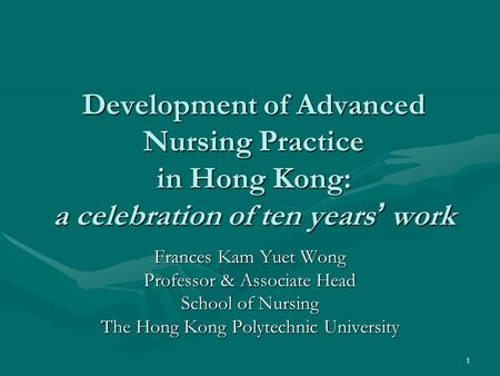 Frances Kam Yuet Wong Professor & Associate Head School of Nursing