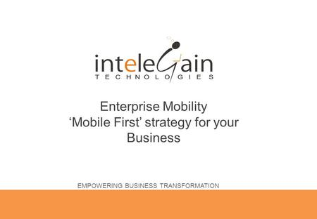 Enterprise Mobility 'Mobile First' strategy for your Business