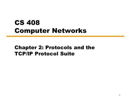 Chapter 2: <strong>Protocols</strong> and the <strong>TCP</strong>/<strong>IP</strong> <strong>Protocol</strong> <strong>Suite</strong>