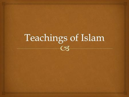 Teachings of Islam.