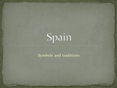 Symbols and traditions. The most important Spanish symbols are national colours – yellow and red that are on the flag. And the emblem is located on.