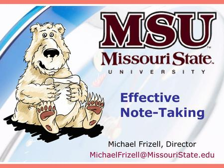 Effective Note-Taking Michael Frizell, Director