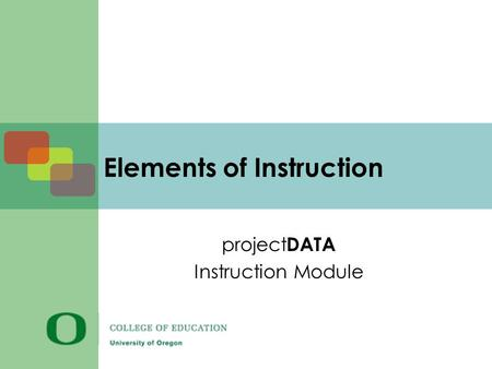 Elements of Instruction project DATA Instruction Module.
