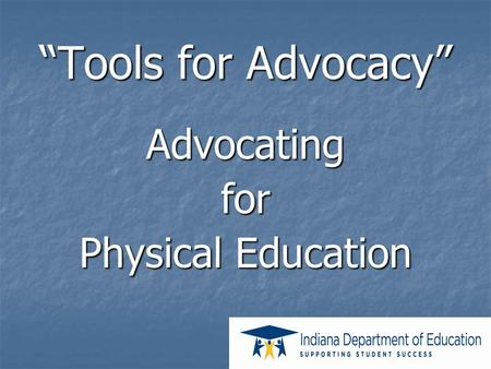 """Tools for Advocacy"" Advocatingfor Physical Education."