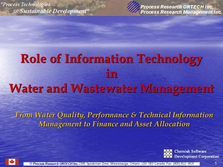 1 Role of Information Technology in Water and Wastewater Management From Water Quality, Performance & Technical Information Management to Finance and Asset.
