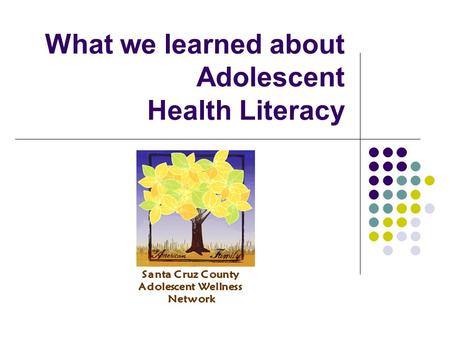What we learned about Adolescent Health Literacy.