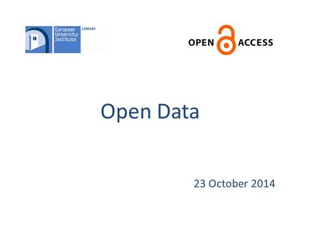 Open Data 23 October 2014. A growing trend among scholars, government agencies and international organisations to share data outputs, codebooks and software.