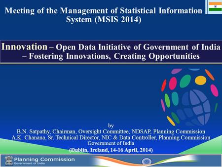 Meeting of the Management of Statistical Information System (MSIS 2014) Innovation – Open Data Initiative of Government of India – Fostering Innovations,