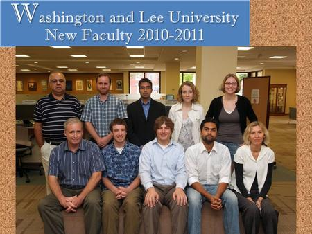 W ashington and Lee University New Faculty 2010-2011.