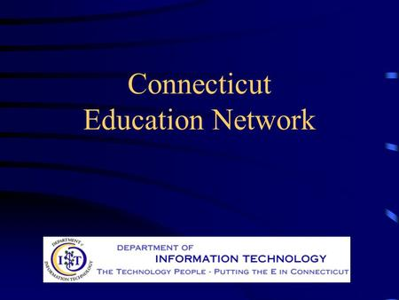 Connecticut Education Network. Project History Higher Education Initiative Lt. Governor's Proposal & Legislation Commission organization & tasks State.