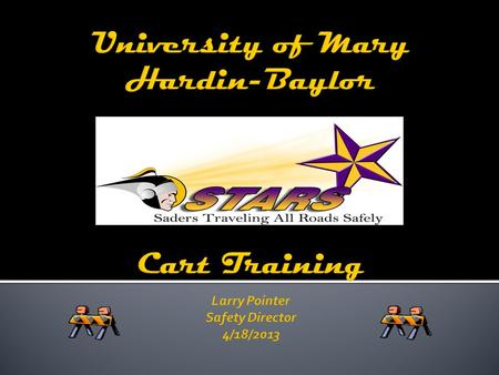 The Cart Program applies to all UMHB Employees, Students and all others authorized to operate carts (i.e. Guests; visitors, contractors) on the UMHB campus.