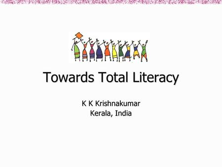 Towards Total Literacy