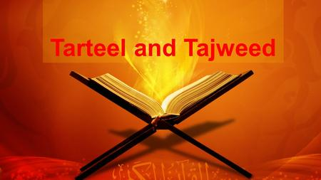 Tarteel and Tajweed.