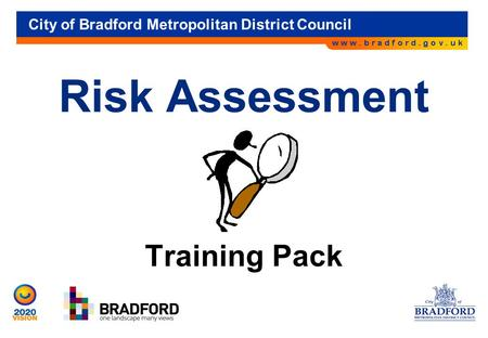 City of Bradford Metropolitan District Council Risk Assessment Training Pack.