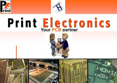 Your PCB partner. Established year : 1982 Employees: approximately 100 people Production area : 3000 Sqr meter Company Type : Private owned.