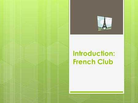 Introduction: French Club.  Bonjour! Maybe you are not aware of it, but French is all around us in Hong Kong. Many shops and fashion labels now have.
