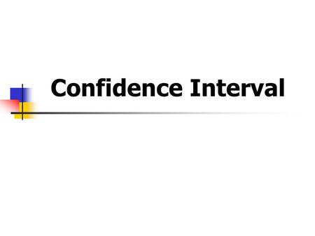 Confidence Interval.
