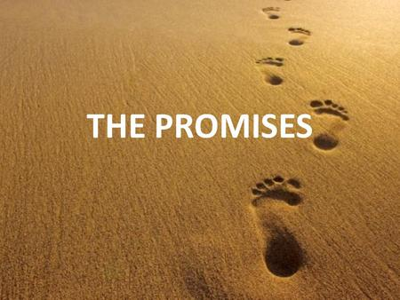THE PROMISES. Promise 1 I am the Lord your God and I never change. ~Malachi 3:6.
