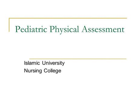 Pediatric Physical Assessment