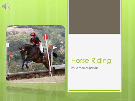 Horse Riding By Amelia Jarvie Contents Horse riding What is equestrianism Equipment Types of riding How to mount a horse Olympians Photo gallery Bibliography.