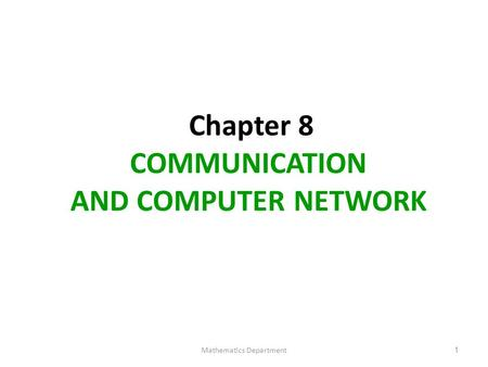 Chapter 8 COMMUNICATION AND COMPUTER NETWORK
