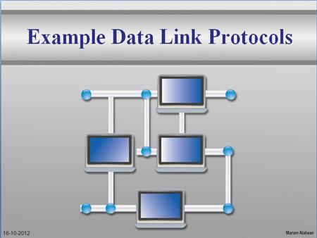 Example Data Link Protocols 16-10-2012. Quick review Reference Models? Layers? Flow Control? Bit stuffing? Connection Oriented? Synchronous transmission?