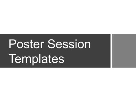 Poster Session Templates. About this PowerPoint file This PowerPoint file is a guide to help you create an impactful poster to showcase your research.