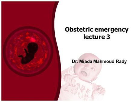 Obstetric emergency lecture 3