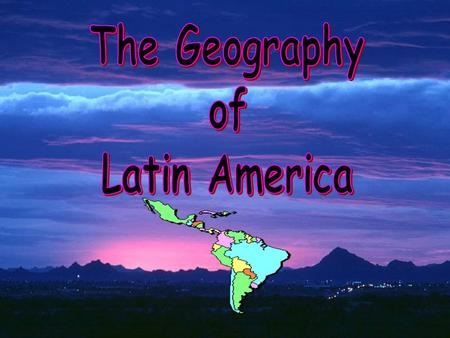 The Geography of Latin America.