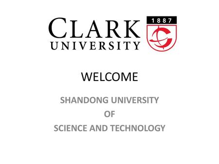 WELCOME SHANDONG UNIVERSITY OF SCIENCE AND TECHNOLOGY.