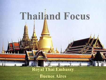 Thailand Focus Royal Thai Embassy Buenos Aires. Basic Data.