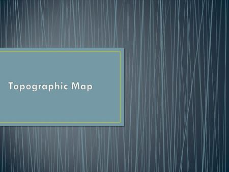 A topographic map is used to show topography and features using symbols.
