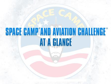 Programs Purpose SPACE CAMP and AVIATION CHALLENGE programs use the excitement of space exploration and aviation to stimulate young people's interests.
