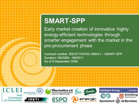 SMART-SPP Early market creation of innovative highly energy-efficient technologies through smarter engagement with the market in the pre-procurement phase.