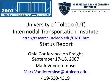University of Toledo (UT) Intermodal Transportation Institute  Status Report