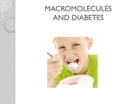 MACROMOLECULES AND DIABETES. Why do we eat? To take in energy Is that energy immediately available? No!