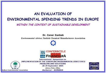 FINMEDIA - Int. Symp. Implementation of the European Environmental Directives, 28-29 September 2004, Bucharest – Romania Dr. C. Zanbak, TCMA, Turkey AN.