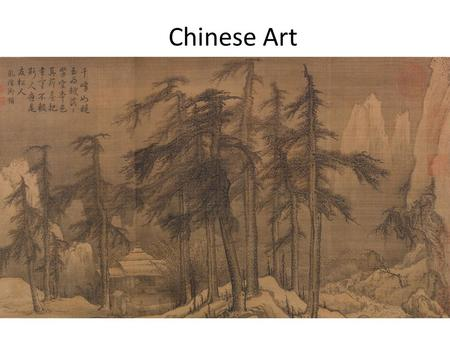 Chinese Art. Chinese art can be monumental and grand but also small and precious Artists apprenticed with master; religious and political patrons Often.