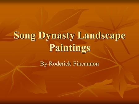 Song Dynasty Landscape Paintings By Roderick Fincannon.