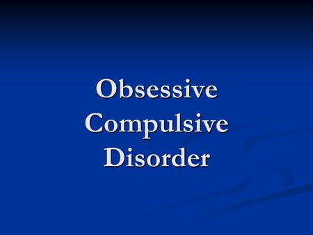 Obsessive Compulsive Disorder. Facts about Obsessive Compulsive Disorder  Obsessive Compulsive Disorder is also known as OCD  OCD is a medical disorder.